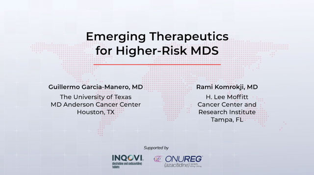 Emerging Therapeutics for Higher-Risk MDS